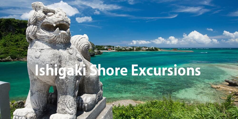 Ishigaki shore excursions-attractions