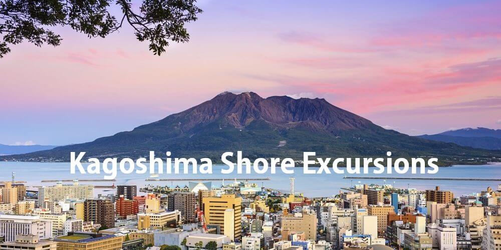 Kagoshima shore excursions